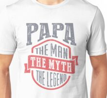 Papa. The Legend. Farther's Day Gift! Unisex T-Shirt