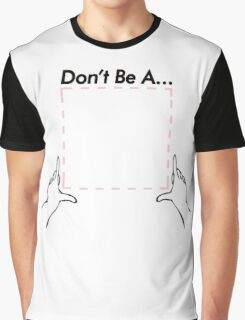 Don't Be a Square Graphic T-Shirt