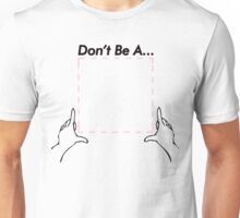 Don't Be a Square Unisex T-Shirt