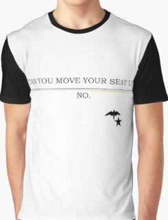 Can you move your seat up? Graphic T-Shirt