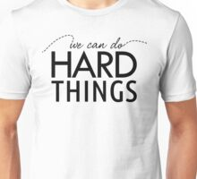 We Can Do Hard Things Unisex T-Shirt