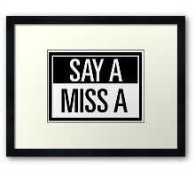 say A - miss A Framed Print