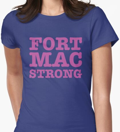 Fort Mac Strong Womens Fitted T-Shirt