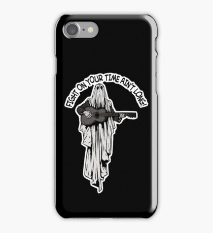 Fight On Your Time Ain't Long! iPhone Case/Skin