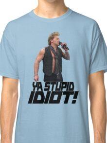 You Stupid Idiot-Jericho Classic T-Shirt