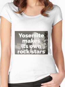 Yosemite Makes Its Own Rockstars Women's Fitted Scoop T-Shirt