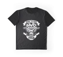Born To Ride Since 1960 Graphic T-Shirt