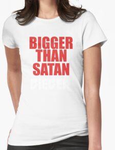 Bigger Than Satan Womens Fitted T-Shirt