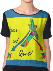 American Sign Language Peace and Quiet Chiffon Top