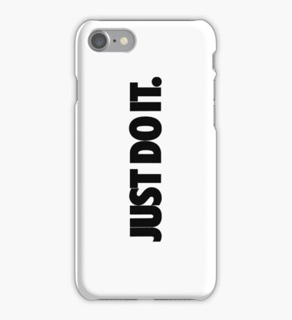 Just do it. iPhone Case/Skin
