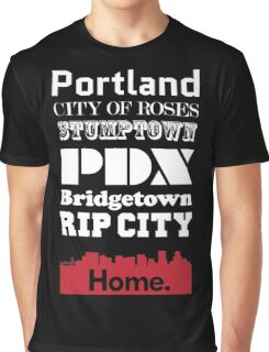 Portland Is My Home. Graphic T-Shirt