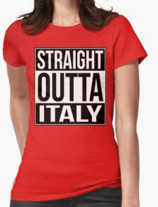 Straight Outta Italy Womens T-Shirt