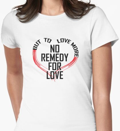 Remedy for Love Womens Fitted T-Shirt