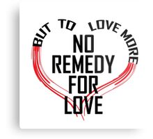 Remedy for Love Metal Print