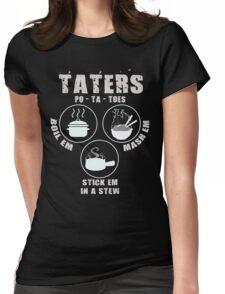 Potatoes: Boil Em, Mash Em, Stick Em In A Stew Womens Fitted T-Shirt