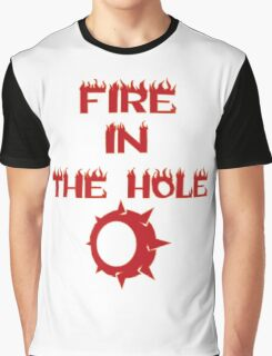 Fire in the hole! Graphic T-Shirt