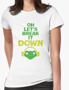 Oh, let's break it DOWN! Womens Fitted T-Shirt