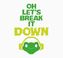 Oh, let's break it DOWN! Unisex T-Shirt