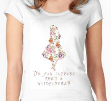 Do you suppose she's a wildflower? Women's Fitted Scoop T-Shirt