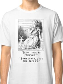 How long is forever? Classic T-Shirt