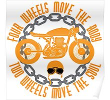 Four Wheels Move The Body, Two Wheels Move The Soul. Motorcycle Quote Poster