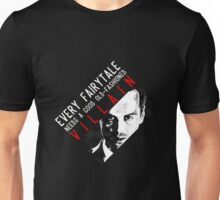Every fairytale needs a good old-fashioned villain Unisex T-Shirt