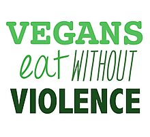 Vegans eat without violence Photographic Print
