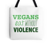 Vegans eat without violence Tote Bag