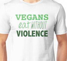 Vegans eat without violence Unisex T-Shirt