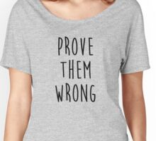 Prove them Wrong Women's Relaxed Fit T-Shirt
