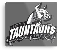HOTH TAUNTAUNS FOOTBALL TEAM Metal Print