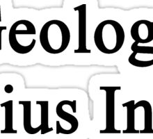 Geology Genius Inside  Sticker