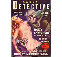 Saucy Detective: Body Snatchers Photographic Print