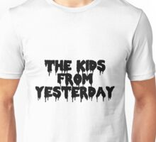 The Kids From Yesterday Unisex T-Shirt