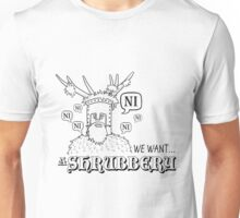 We Want A Shrubbery - Nights Who Say Ni Unisex T-Shirt