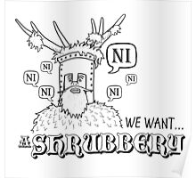 We Want A Shrubbery - Nights Who Say Ni Poster