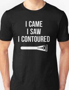 I Came i Saw i CONTOURED - Make up Artist Design brush Unisex T-Shirt