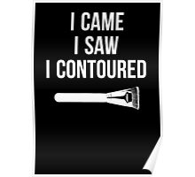 I Came i Saw i CONTOURED - Make up Artist Design brush Poster
