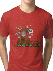 We Want A Shrubbery - Nights Who Say Ni COLOUR Tri-blend T-Shirt