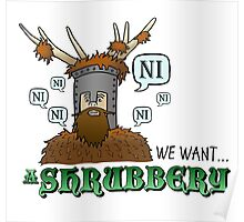 We Want A Shrubbery - Nights Who Say Ni COLOUR Poster