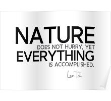 nature does not hurry, everything - lao tzu Poster