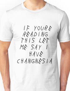 Changnesia, too late Unisex T-Shirt