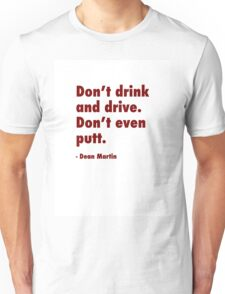 Words to live by #1 Unisex T-Shirt