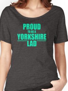 Proud-to-be-a-Yorkshire-Lad Women's Relaxed Fit T-Shirt