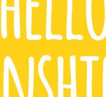 hello sunshine Sticker