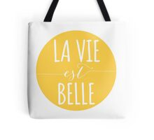 la vie est belle, life is beautiful Tote Bag