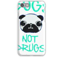 pug not drugs iPhone Case/Skin