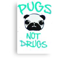 pug not drugs Canvas Print