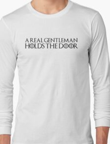 A real gentleman holds the door Long Sleeve T-Shirt