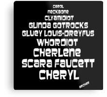 Cheryl - Burns Metal Print